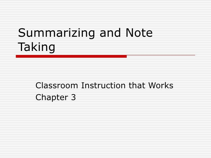 Summarizing and Note Taking Classroom Instruction that Works Chapter 3