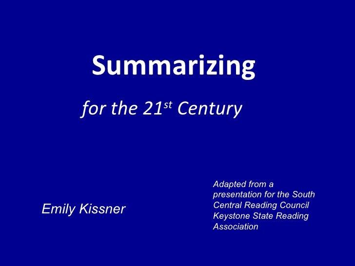 Summarizing for the 21st Century