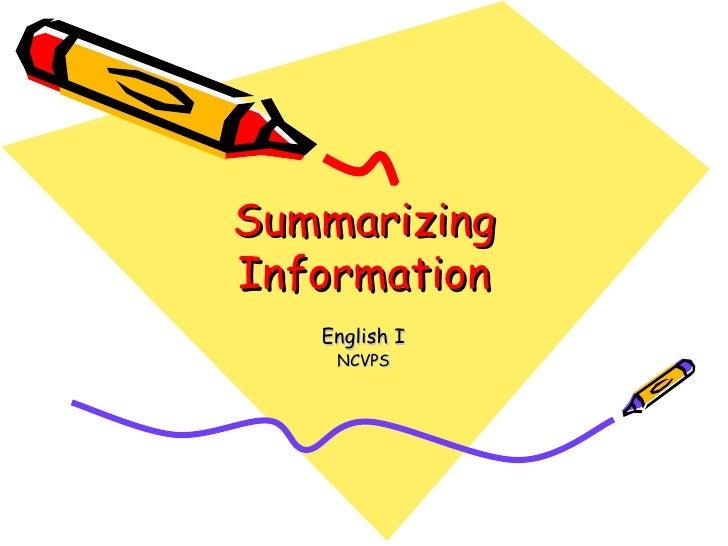 Summarizing Information English I NCVPS