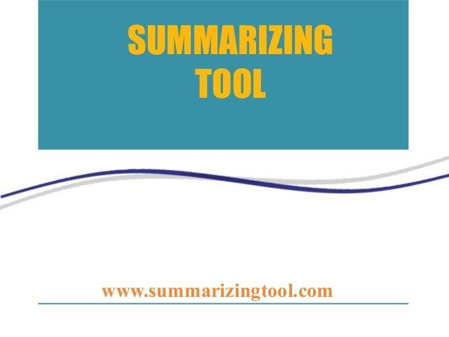 SUMMARIZING TOOL www.summarizingtool.com