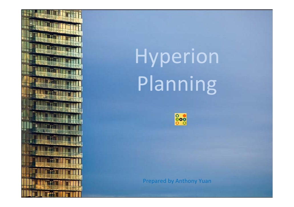 Hyperion Planning    Prepared by Anthony Yuan