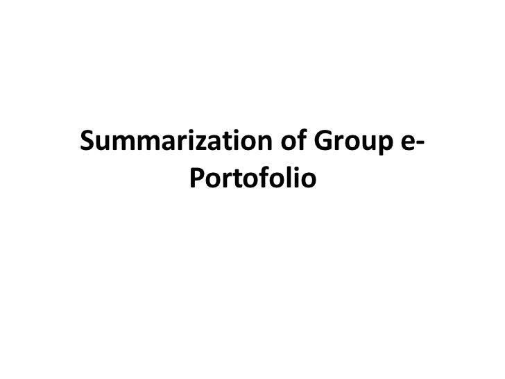 Summarization of Group e-      Portofolio