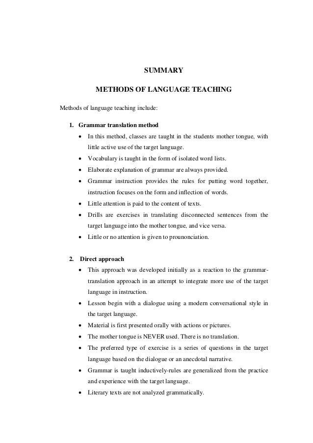 SUMMARY METHODS OF LANGUAGE TEACHING Methods of language teaching include: 1. Grammar translation method  In this method,...