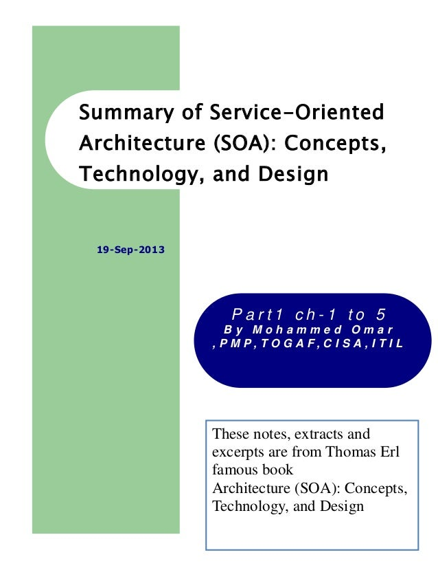 1 Summary of Service-Oriented Architecture (SOA): Concepts, Technology, and Design P a r t 1 c h - 1 t o 5 B y M o h a m m...