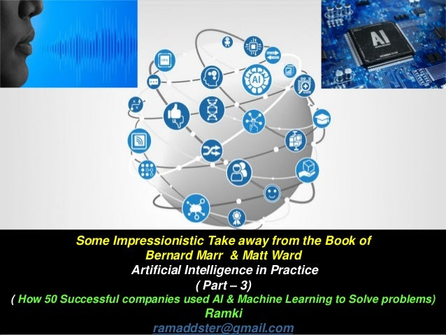 Some Impressionistic Take away from the Book of Bernard Marr & Matt Ward Artificial Intelligence in Practice ( Part – 3) (...