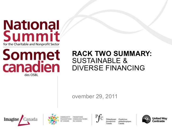 <ul><li>TRACK TWO SUMMARY:  SUSTAINABLE & DIVERSE FINANCING </li></ul><ul><li>November 29, 2011 </li></ul>