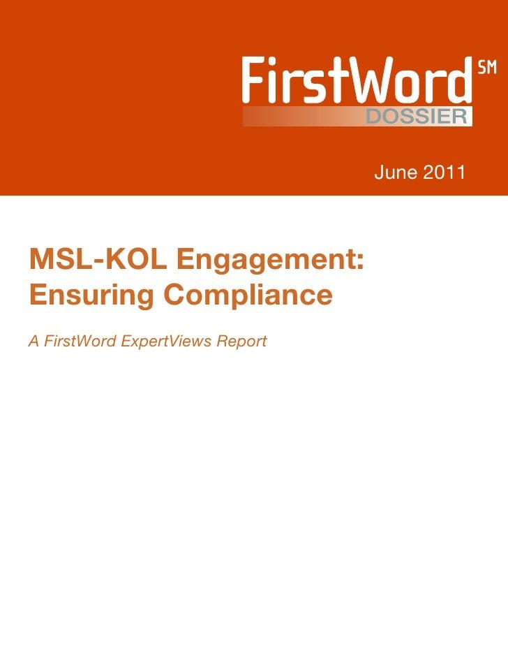 June 2011MSL-KOL Engagement:Ensuring ComplianceA FirstWord ExpertViews Report