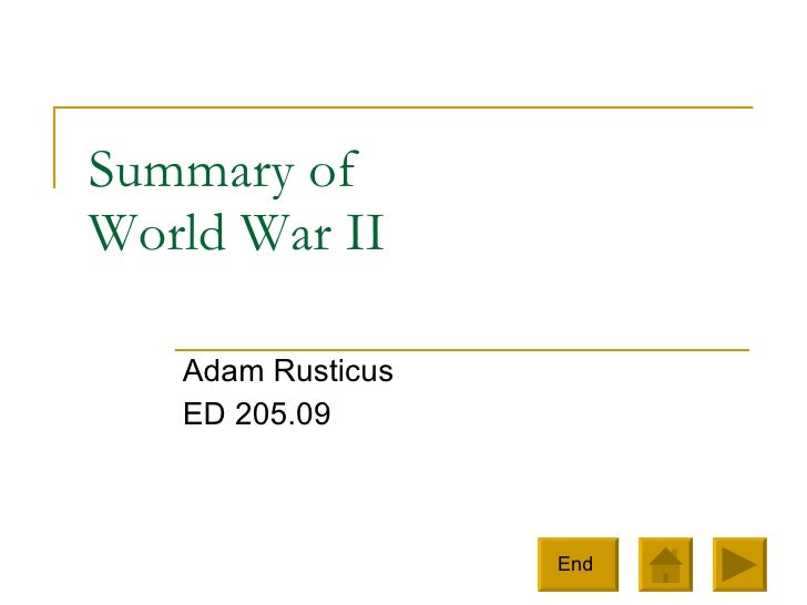 Summary of  World War II Adam Rusticus ED 205.09 End