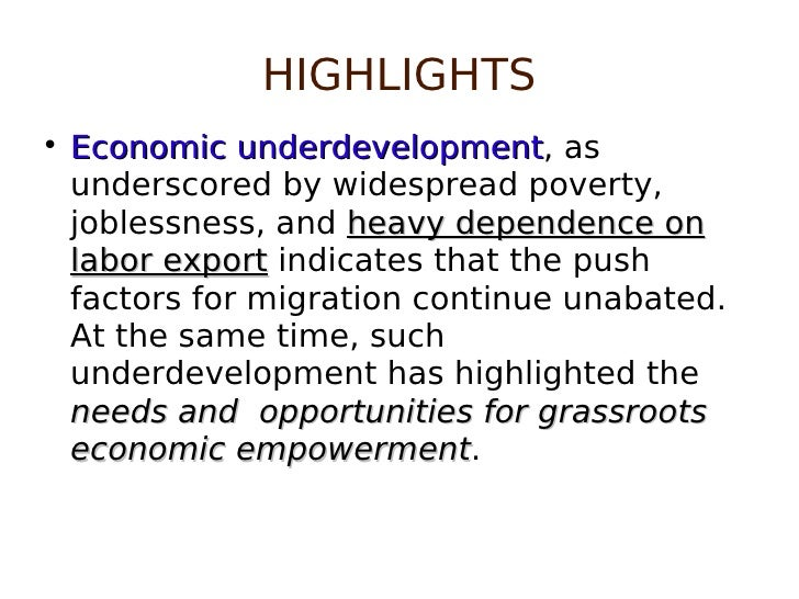 HIGHLIGHTS <ul><li>Economic underdevelopment , as underscored by widespread poverty, joblessness, and  heavy dependence on...