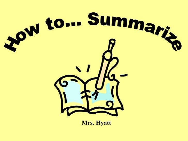 How to... Summarize Mrs. Hyatt