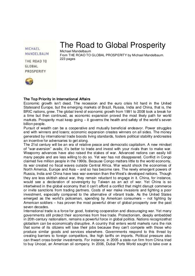 The Road to Global Prosperity Michael Mandelbaum From THE ROAD TO GLOBAL PROSPERITY by Michael Mandelbaum. 223 pages The T...
