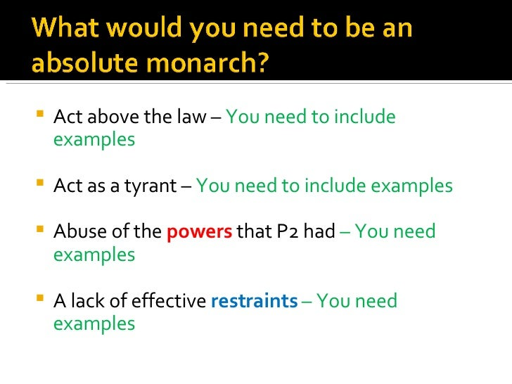 an analysis of absolute monarch The glorious revolution was when william of orange took the  will depend on his estimation of benefits of becoming an absolute monarch versus the cost of failure.