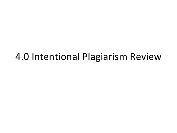 4.0 Intentional Plagiarism Review