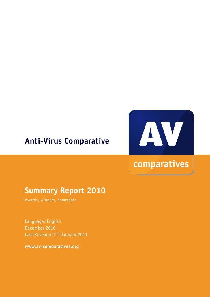 Anti-Virus ComparativeSummary Report 2010Awards, winners, commentsLanguage: EnglishDecember 2010Last Revision: 9th January...