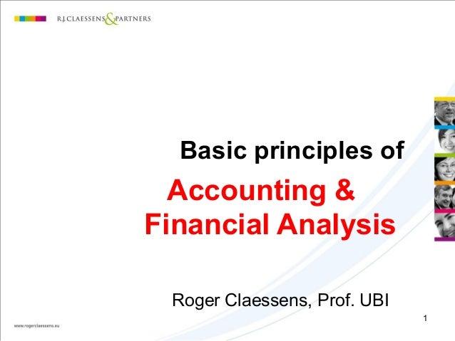 1 Basic principles of Accounting & Financial Analysis Roger Claessens, Prof. UBI