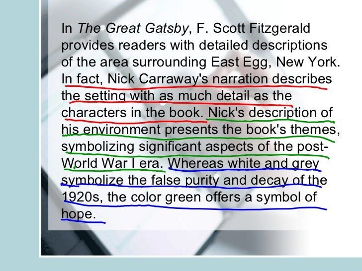 an analysis of the setting of the great gatsby a novel by f scott fitzgerald The great gatsby was written by f scott fitzgerald and is considered an american classic it not only gives an accurate depiction of the lifestyle of the wealthy during the 1920s, but it challenges the values of the american dream.