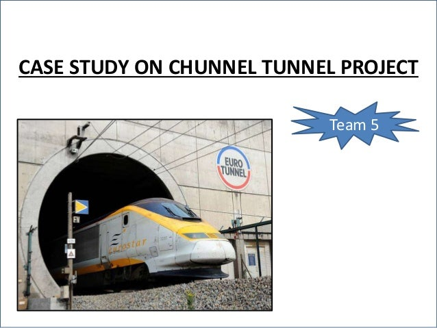 chunnel project case study 3 case study the chunnel project introduction the channel tunnel (chunnel) project, undertaken to create a connection between england and france via an underground tunnel, represents one of the largest privately funded construction.