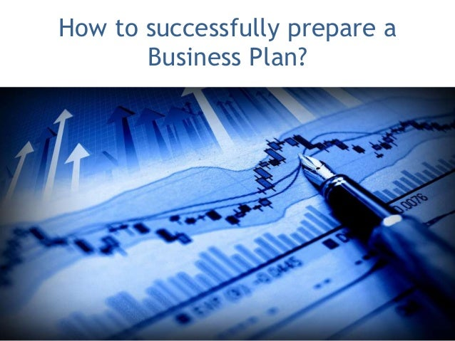 How to successfully prepare a       Business Plan?                                1