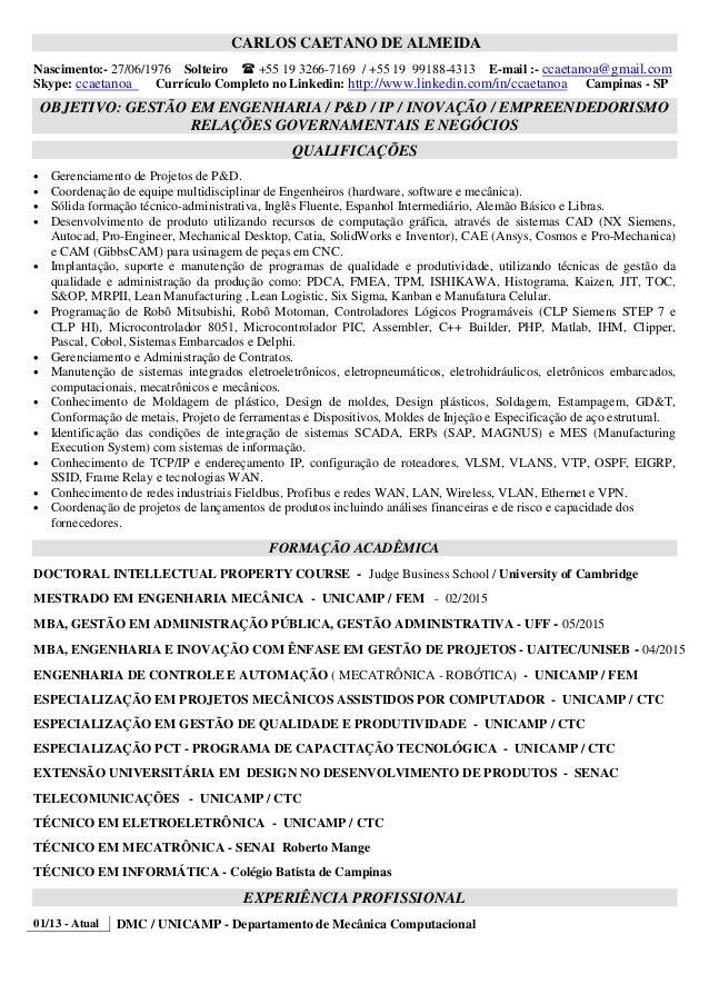 CARLOS CAETANO DE ALMEIDA Nascimento:- 27/06/1976 Solteiro +55 19 3266-7169 / +55 19 99188-4313 E-mail :- ccaetanoa@gmail....