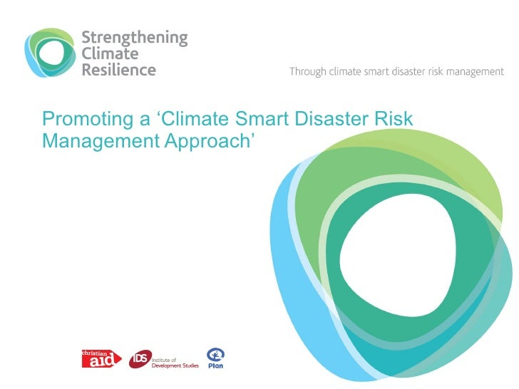 Promoting a 'Climate Smart Disaster Risk Management Approach'