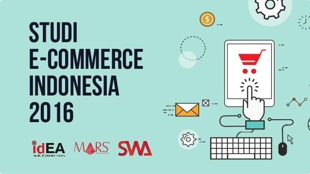 STUDI E-COMMERCE INDONESIA 2016 Research Specialist
