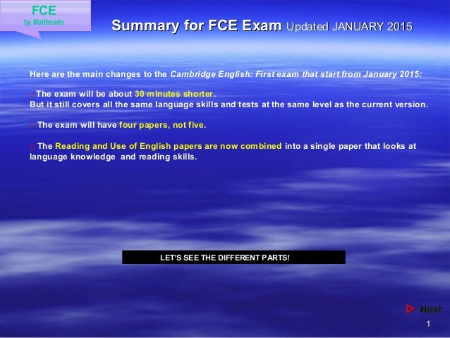 11 Summary for FCE ExamSummary for FCE Exam Updated JANUARY 2015Updated JANUARY 2015  NextNext FCE by Matifmarin Here ar...