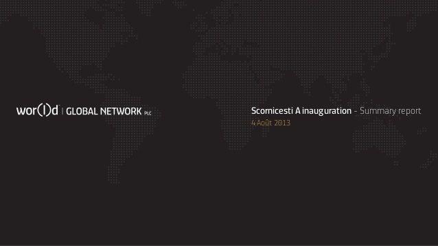 Scornicesti A inauguration - Summary report 4 Août 2013
