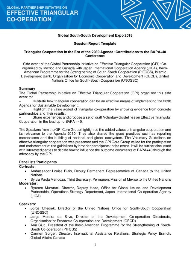 1 GLOBAL PARTNERSHIP INITIATIVE ON EFFECTIVE TRIANGULAR CO-OPERATION Global South-South Development Expo 2018 Session Repo...