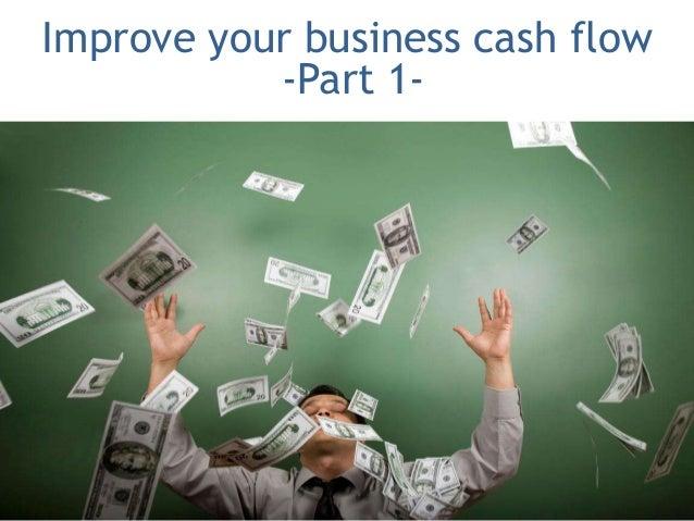 Improve your business cash flow-Part 1-
