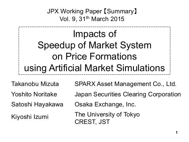 1111 Impacts of Speedup of Market System on Price Formations using Artificial Market Simulations SPARX Asset Management Co...