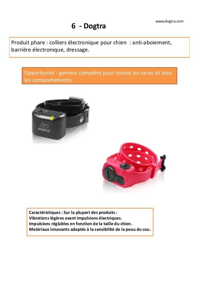 6 - Dogtra Produit phare : colliers électronique pour chien : anti-aboiement, barrière électronique, dressage. Opportunité...