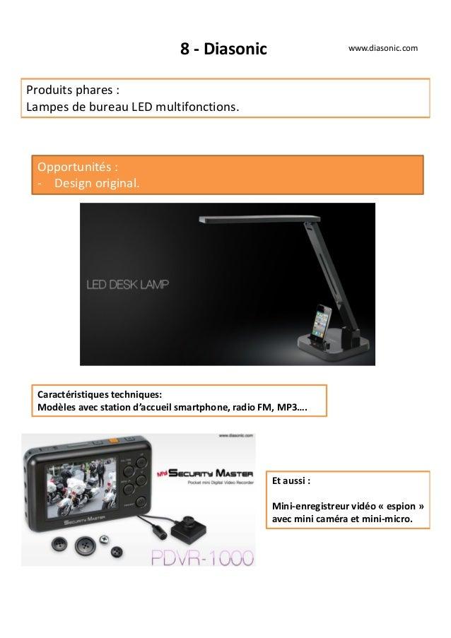 8 - Diasonic Produits phares : Lampes de bureau LED multifonctions. Opportunités : - Design original. Caractéristiques tec...