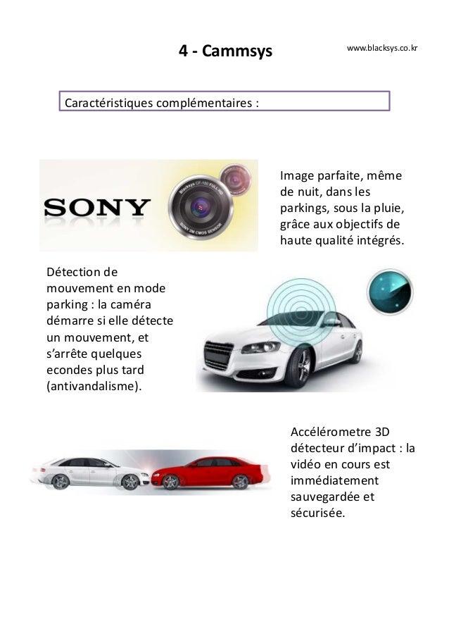 4 - Cammsys Caractéristiques complémentaires : www.blacksys.co.kr Image parfaite, même de nuit, dans les parkings, sous la...