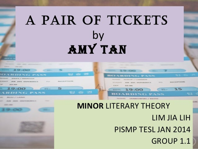 a plot summary of a pair of tickets by amy tan Unlike most editing & proofreading services, we edit for everything: grammar, spelling, punctuation, idea flow, sentence structure, & more get started now.