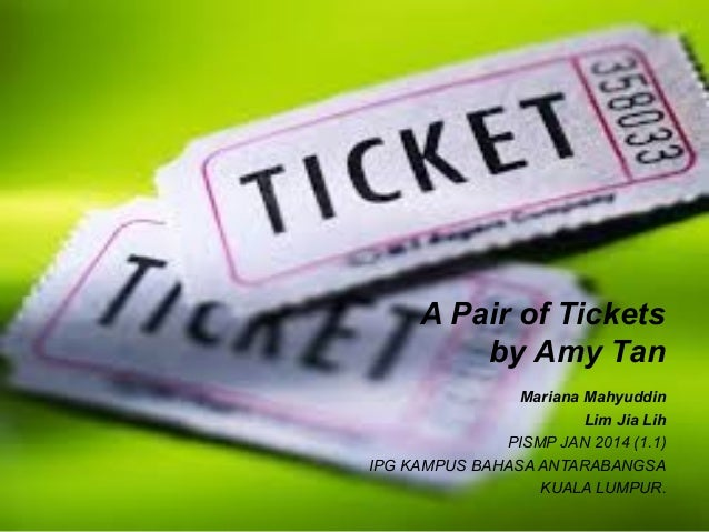 Amy tan a pair of tickets essay help