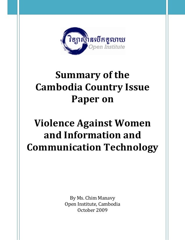 Summary of the   Cambodia Country Issue  Paper on    Violence Against Women  and Information and  Communicatio...