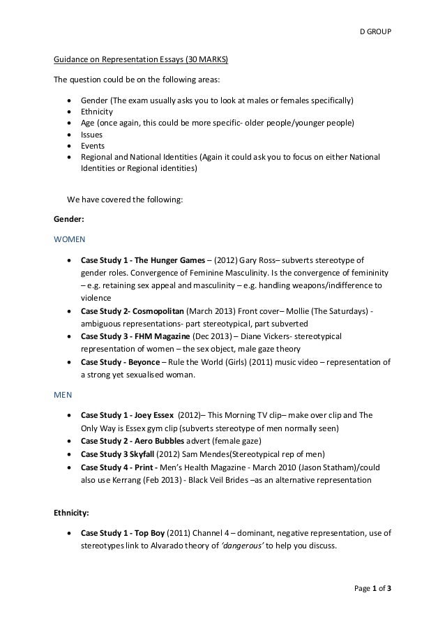 D GROUP Page 1 of 3 Guidance on Representation Essays (30 MARKS) The question could be on the following areas:  Gender (T...