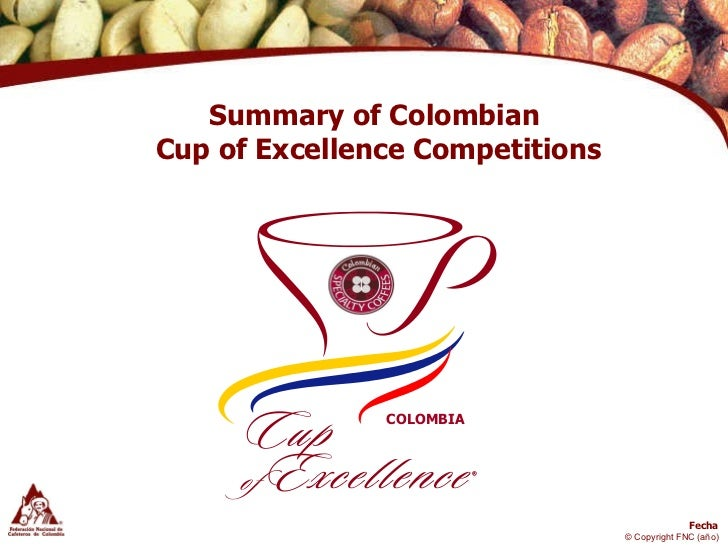 Summary of Colombian  Cup of Excellence Competitions COLOMBIA