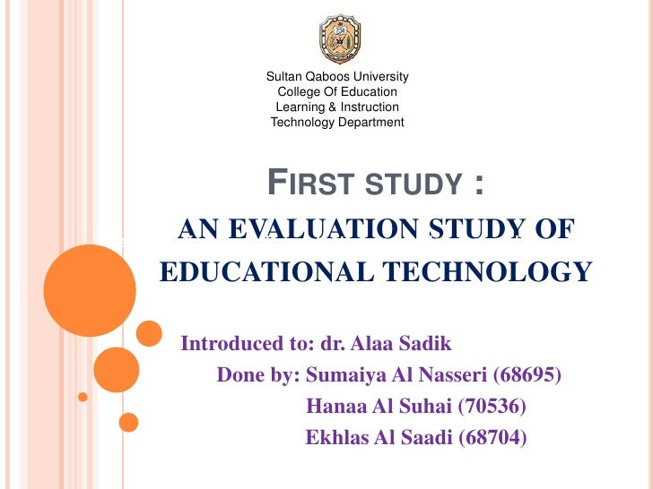 Sultan Qaboos University<br />College Of Education<br />Learning & Instruction<br />Technology Department<br />First study...