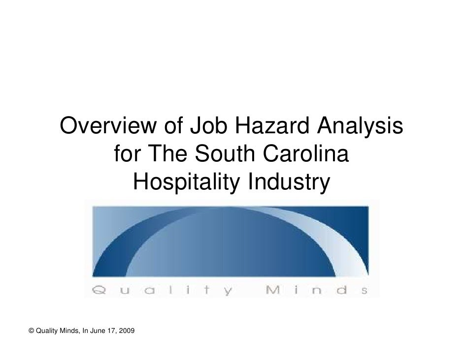 Overview of Job Hazard Analysis              for The South Carolina                Hospitality Industry     © Quality Mind...