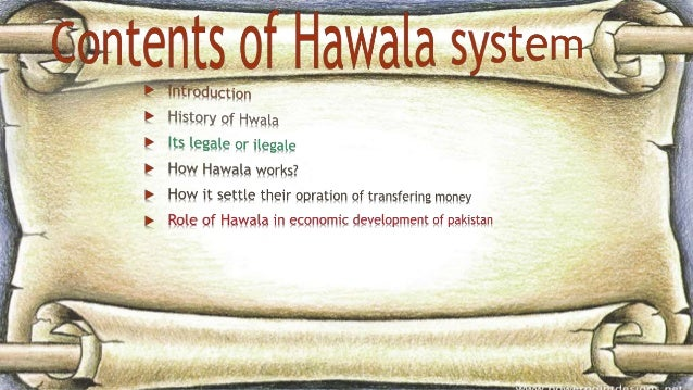 hawala essay Hawala system in a well-written paper: a suppose you work in the us treasury department as an anti-terrorist funding expert what challenges would the ha.