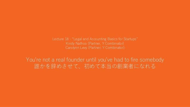 """42 Lecture 18 - """"Legal and Accounting Basics for Startups"""" Kirsty Nathoo (Partner, Y Combinator) Carolynn Levy (Partner, Y..."""