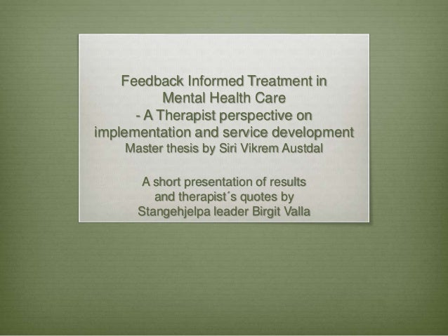 Feedback Informed Treatment in Mental Health Care - A Therapist perspective on implementation and service development Mast...