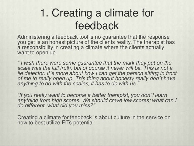 1. Creating a climate for feedback Administering a feedback tool is no guarantee that the response you get is an honest pi...