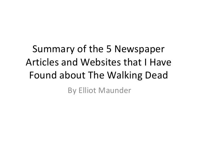 Summary of the 5 NewspaperArticles and Websites that I Have Found about The Walking Dead         By Elliot Maunder