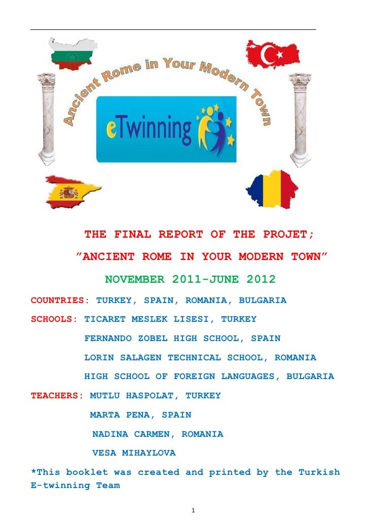 "THE FINAL REPORT OF THE PROJET;       ""ANCIENT ROME IN YOUR MODERN TOWN""            NOVEMBER 2011-JUNE 2012COUNTRIES: TURK..."