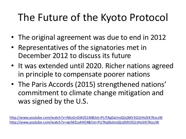 The Future of the Kyoto Protocol • The original agreement was due to end in 2012 • Representatives of the signatories met ...