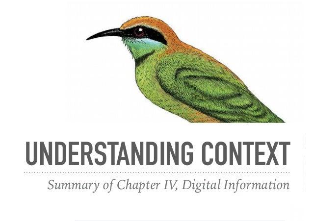 UNDERSTANDING CONTEXT Summary of Chapter IV, Digital Information