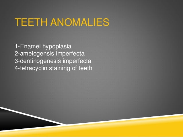 ENAMEL HYPOPLASIA Enamel hypoplasia is a defect of the teeth in which the enamel is hard but thin and deficient in amount,...