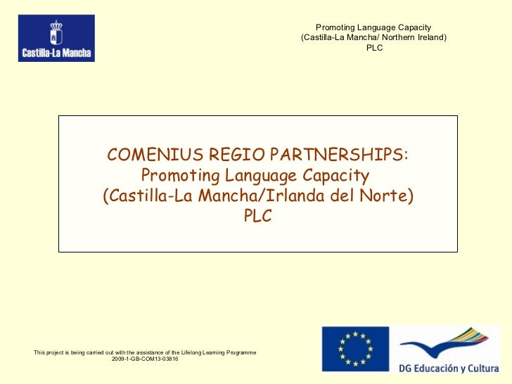 This project is being carried out with the assistance of the Lifelong Learning Programme 2009-1-GB-COM13-03816 Promoting L...